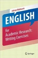 زبان انگلیسی برای تحقیقات علمی؛ تمرینات نوشتنEnglish for Academic Research: Writing Exercises