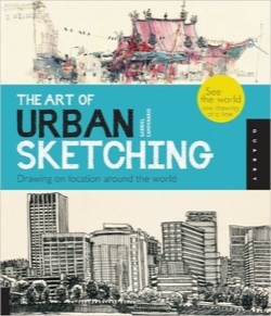 هنر طراحی شهری / The Art of Urban Sketching: Drawing On Location Around The World