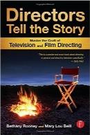 کارگردانان داستان میگویندDirectors Tell the Story: Master the Craft of Television and Film Directing