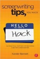 نکتههای فیلمنامهنویسیScreenwriting Tips, You Hack: 150 Practical Pointers for Becoming a Better Screenwriter