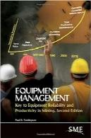 مدیریت تجهیزات؛ کلیدی برای قابلیت اطمینان و بهرهوری در معدنEquipment Management: Key to Equipment Reliability and Productivity in Mining
