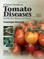 بیماریهای گوجهفرنگی؛ شناسایی، بیولوژی و کنترلTomato Diseases: Identification, Biology and Control: A Colour Handbook (A Color Handbook)