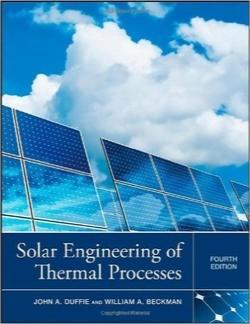 مهندسی خورشیدی فرآیندهای حرارتی / Solar Engineering of Thermal Processes