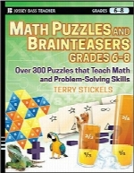 پازل‌های ریاضی و بازی‌های فکری؛ پایه 6-8Math Puzzles and Games, Grades 6-8: Over 300 Reproducible Puzzles that Teach Math and Problem Solving