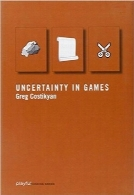 عدم قطعیت در بازی‌هاUncertainty in Games (Playful Thinking series)