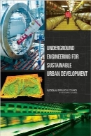 مهندسی فضاهای زیرزمینی برای توسعه شهرسازی پایدارUnderground Engineering for Sustainable Urban Development