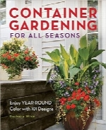 باغبانی گلدانی برای تمام فصل‌هاContainer Gardening for All Seasons: Enjoy Year-Round Color with 101 Designs