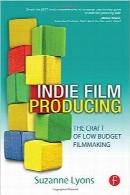 تولید فیلم مستقلIndie Film Producing: The Craft of Low Budget Filmmaking