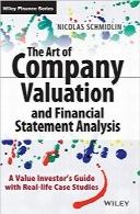 هنر ارزشگذاری و تجزیه و تحلیل صورتهای مالی شرکتThe Art of Company Valuation and Financial Statement Analysis: A Value Investor's Guide with Real-life Case Studies (The Wiley Finance Series)