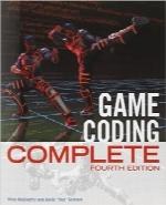 راهنمای کامل کدگذاری بازیGame Coding Complete, Fourth Edition