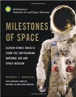 نقطه عطف فضاMilestones of Space: Eleven Iconic Objects from the Smithsonian National Air and Space Museum (Smithsonian Series)