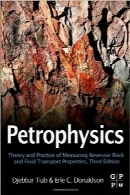 پتروفیزیکPetrophysics, Third Edition: Theory and Practice of Measuring Reservoir Rock and Fluid Transport Properties