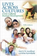 زندگی درمیان فرهنگ‌هاLives Across Cultures: Cross-Cultural Human Development (5th Edition)