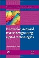 طراحی مبتکرانه پارچه ژاکارد بااستفاده از فناوریهای دیجیتالInnovative Jacquard Textile Design Using Digital Technologies (Woodhead Publishing Series in Textiles)