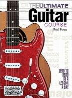 دوره آموزشی نهایی گیتارThe Ultimate Guitar Course: Zero to Hero in a Lesson a Day