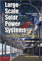 سیستم‌های انرژی خورشیدی در مقیاس بزرگLarge-Scale Solar Power Systems: Construction and Economics (Sustainability Science and Engineering)