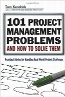 101 مشکل مدیریت پروژه و نحوه حل آنها101 Project Management Problems and How to Solve Them: Practical Advice for Handling Real-World Project Challenges