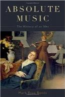 موسیقی مطلقAbsolute Music: The History of an Idea