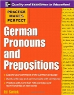 ضمایر و حروف اضافه زبان آلمانیPractice Makes Perfect: German Pronouns and Prepositions (Practice Makes Perfect Series)