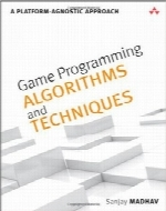 الگوریتم‌ها و تکنیک‌های برنامه‌نویسی بازیGame Programming Algorithms and Techniques: A Platform-Agnostic Approach (Game Design)