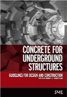 بتن برای سازه‌های زیرزمینیConcrete for Underground Structures: Guidelines for Design and Construction