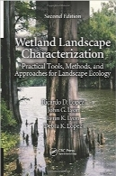 شناسایی چشم‌انداز تالابWetland Landscape Characterization: Practical Tools, Methods, and Approaches for Landscape Ecology, Second Edition