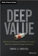 ارزش عمیقDeep Value: Why Activist Investors and Other Contrarians Battle for Control of Losing Corporations (Wiley Finance)