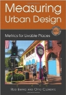اندازه‌گیری طراحی شهریMeasuring Urban Design: Metrics for Livable Places (Metropolitan Planning + Design)