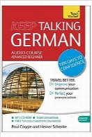 گفتگو به زبان آلمانی را ادامه دهیدKeep Talking German: A Teach Yourself Audio Program (Teach Yourself Language)