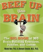 تقویت ذهن شماBeef Up Your Brain: The Big Book of 301 Brain-Building Exercises, Puzzles and Games! (1-2-3 Series)