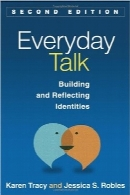 مکالمه روزانهEveryday Talk, Second Edition: Building and Reflecting Identities (GUILFORD COMMUNICATION SERIES, THE)