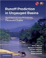 پیش‌بینی رواناب در حوزه‌های آبخیزRunoff Prediction in Ungauged Basins: Synthesis across Processes, Places and Scales