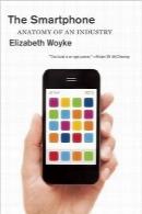 گوشیهای هوشمندThe Smartphone: Anatomy of an Industry