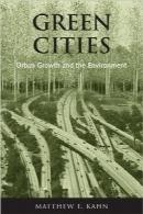 شهرهای سبزGreen Cities: Urban Growth and the Environment