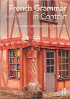 گرامر زبان فرانسه در محتواFrench Grammar in Context (Languages in Context) (French Edition)