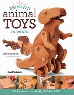اسباببازی چوبی متحرک حیوانات / Animated Animal Toys in Wood: 20 Projects that Walk, Wobble & Roll