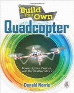 ساخت ربات Quadcopter خودBuild Your Own Quadcopter: Power Up Your Designs with the Parallax Elev-8