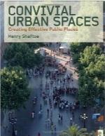 فضاهای شهری لذتبخشConvivial Urban Spaces: Creating Effective Public Places