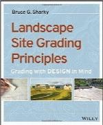 اصول درجهبندی زمین منظرهLandscape Site Grading Principles: Grading with Design in Mind