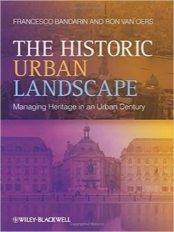 منظره شهری تاریخی / The Historic Urban Landscape: Managing Heritage in an Urban Century