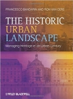منظره شهری تاریخیThe Historic Urban Landscape: Managing Heritage in an Urban Century