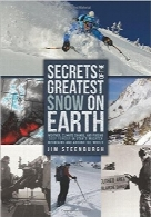اسرار عظیم‌ترین برف بر روی زمینSecrets of the Greatest Snow on Earth: Weather, Climate Change, and Finding Deep Powder in Utah's Wasatch Mountains and around the World