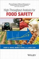 تحلیل توان عملیاتی بالا برای ایمنی مواد غذاییHigh Throughput Analysis for Food Safety (Chemical Analysis: A Series of Monographs on Analytical Chemistry and Its Applications)