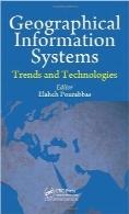 سیستم اطلاعات جغرافیایی؛ تحولات و تکنولوژیGeographical Information Systems: Trends and Technologies