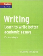 نگارش؛ یادگیری نوشتن مقالات آکادمیک بهترWriting: Learn to Write Better Academic Essays (Collins English for Academic Purposes)