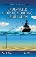 مدلسازی و شبیهسازی آکوستیک زیر آبUnderwater Acoustic Modeling and Simulation, Fourth Edition
