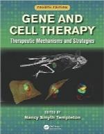 ژن و سلولدرمانی؛ مکانیزمها و استراتژیهای درمانیGene and Cell Therapy: Therapeutic Mechanisms and Strategies, Fourth Edition