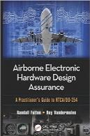 اطمینان طراحی سختافزار الکترونیکی هوابرد؛ راهنمای RTCA/DO-254Airborne Electronic Hardware Design Assurance: A Practitioner's Guide to RTCA/DO-254