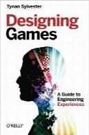 طراحی بازیها؛ راهنمای تجربههای مهندسیDesigning Games: A Guide to Engineering Experiences