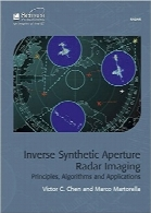 تصویربرداری رادار روزنه مصنوعی معکوس؛ اصول، الگوریتمها و کاربردهاInverse Synthetic Aperture Radar Imaging: Principles, Algorithms, and Applications